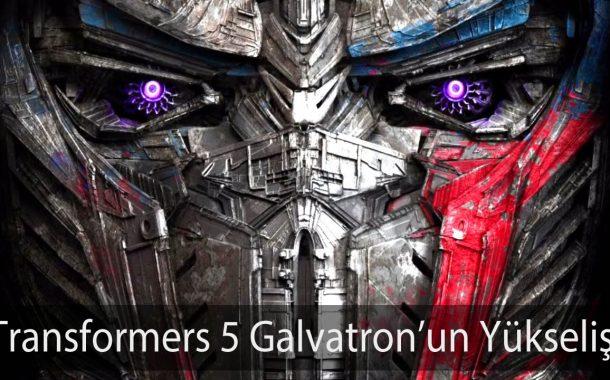 Transformers 5 Galvatron'un Yükselişi