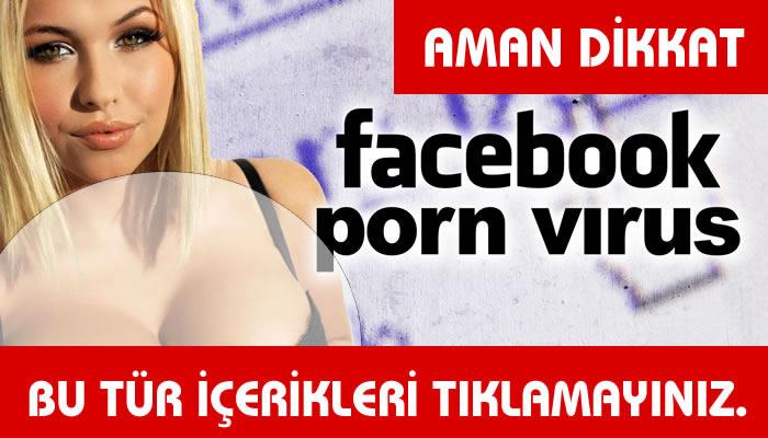 Porno Virüsü & Facebook