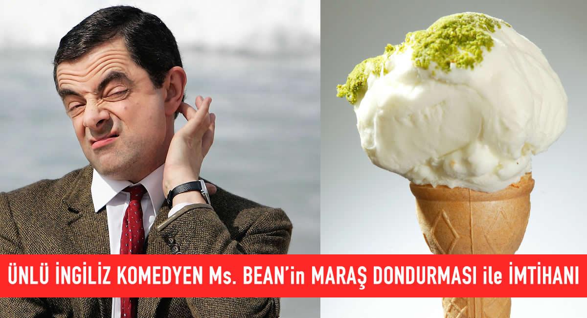 Ms Beanin maraş dondurması ile imtihanı